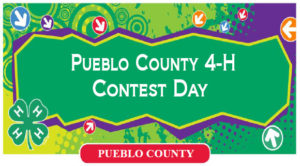 green logo that reads Pueblo Count 4-H Contest Day