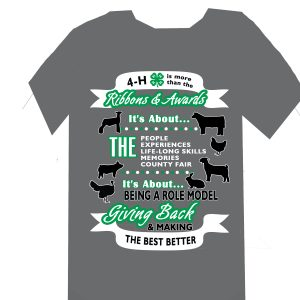 grey tshirt with animal silhouettes, shirt reads: 4-H is more than ribbons and awards. it's about the people experiences life long skills memories county fair. it's about being a role model giving back and making the best better